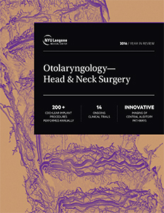 NYU Langone Otolaryngology–Head & Neck Surgery 2016 Year in Review