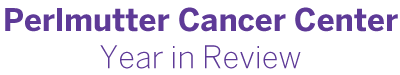 Perlmutter Cancer Center Year in Review