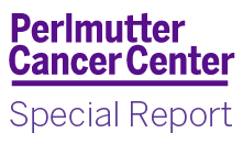 Perlmutter Cancer Center Special Report